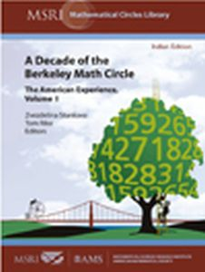 A Decade of the Berkeley Math Circle : The American Experience Volume I