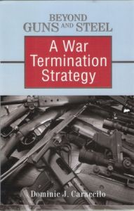 Beyond Guns and Steel: A War Termination Strategy