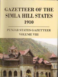Gazetteer of the Simla Hill States 1910 : Punjab State Gazetteer: Vol. VIII
