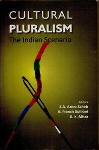 Cultural Pluralism: The Indian Scenario