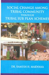 Social Change Among Tribal Community Through Tribal Sub Plan Schemes