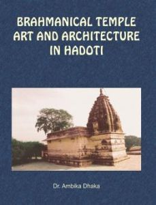 Brahmanical Temple Art and Architecture in Hadoti : From Earliest Times to Seventh Century A.D.