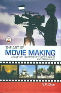 Art of Movie Making : A Complete Handbook of Film Techniques and Terminology