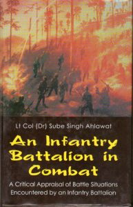 An Infantry Battalion in Combat : A Critical Appraisal of Battle Situations Encountered by an Infantry Battalion