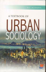 A Textbook of Urban Sociology