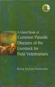 A Hand Book of Common Parasitic Diseases of the Livestock for Field Veterinarians