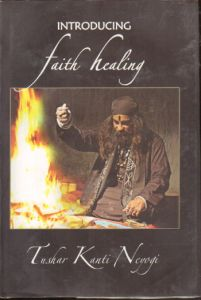 Introducing Faith Healing : A Study of Folk Therapeutics