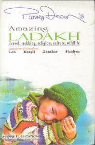 Amazing Ladakh : Travel Trekking Religion Culture Wildlife