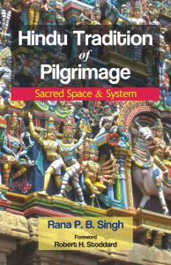 Hindu Tradition of Pilgrimage: Sacred Space and System