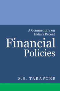 A Commentary on Indias Recent Financial Policies