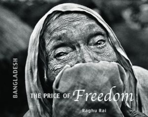 Bangladesh : The Price of Freedom