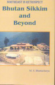 Northeast in Retrospect Bhutan Sikkim and Beyond
