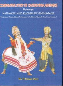 Comparative Study of Chaturvidha Abhinayas Between Kathakali and Kuchipudi Yakshagana: Comprehensive Analysis of Four Kinds of Expressions in Kathakali and Kuchipudi Dance Drama Traditions