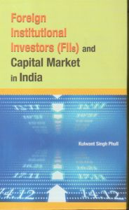 Foreign Institutional Investors FIIs and Capital Market In India