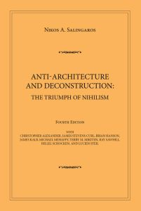 Anti-Architecture and Deconstruction: The Triumph of Nihilism