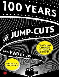 100 Years of Jump Cuts and Fade Outs: Tracking Change in Indian Cinema