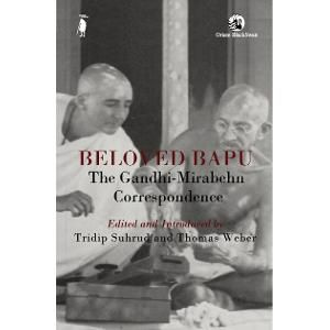 Beloved Bapu : The Gandhi-Mirabehn Correspondence