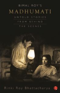 Bimal Roys Madhumati: Untold Stories from Behind the Scenes
