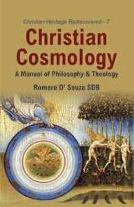 Christian Cosmology: A Manual of Philosophy and Theology