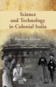 Science and Technology in Colonial India