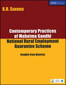 Contemporary Practices of Mahatma Gandhi National Rural Employment Guarantee Scheme: Insights from Districts