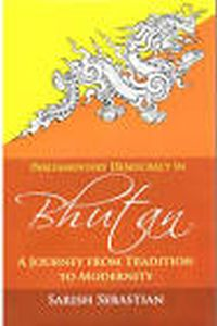 Parliamentary Democracy in Bhutan : A Journey from Tradition to Modernity