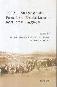 1913 Satyagraha Passive Resistance and its Legacy