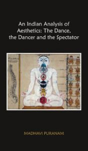 An Indian Analysis of Aesthetics: The Dance, the Dancer and the Spectator