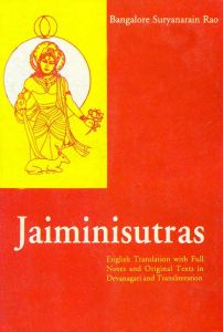 Jaiminisutras:  English Translation with Full Notes and Original Texts in Devanagari and Transliteration
