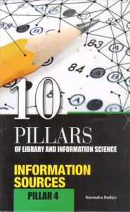 10 Pillars of Library and Information Science : Pillar 4: Information Sources