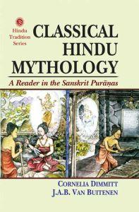 Classical Hindu Mythology :  A Reader in the Sanskrit Puranas