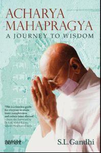 Acharya Mahapragya: A Journey to Wisdom