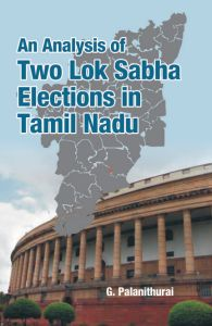 An Analysis of Two Lok Sabha Elections in Tamil Nadu