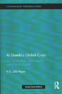 Al Qaeda`s Global Crisis: The Islamic State, Takfir, and the Genocide of Muslims