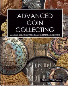 Advanced Coin Collecting: An Indispensable Guide for Indian Collectors and Investors
