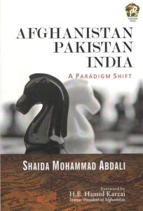 Afghanistan Pakistan India : A Paradigm Shift