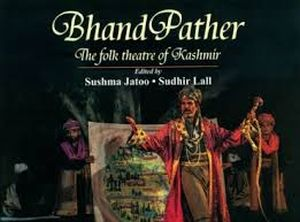 Bhand Pather: The Folk Theatre of Kashmir