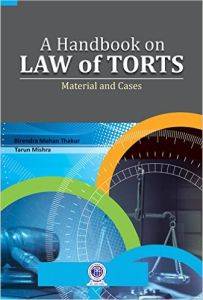 A Handbook on Law of Torts: Material and Cases