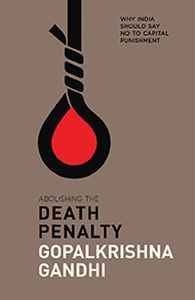 Abolishing the Death Penalty: Why India Should Say no to Capital Punishment
