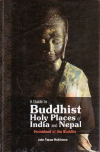 A Guide to Buddhist Holy Places of India and Nepal : Homeland of the Buddha