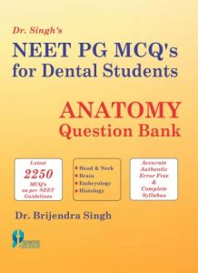 Dr. Singh's Neet PG MCQ's for Dental Students: Anatomy Question Bank