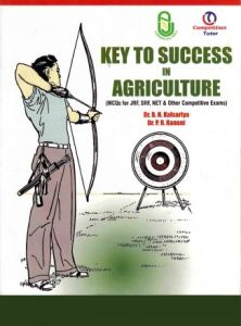 Key to Success in Agriculture: Objective MCQ's for JRF, SRF, NET and Other Competitive Exams