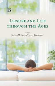 Leisure and Life Through the Ages : Studies from Europe