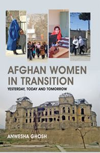 Afghan Women in Transition: Yesterday, Today and Tomorrow