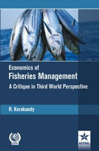 Economics of Fisheries Management: A Critique in Third World Perspective