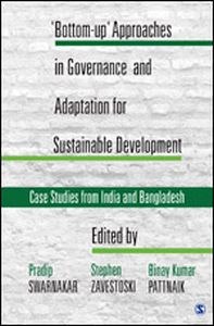 Bottom-up' Approaches in Governance and Adaptation for Sustainable Development Case Studies from India and Bangladesh