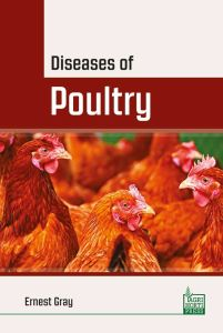 Diseases of Poultry: Their Aetiology, Diagnosis, Treatment and Control: With a Section on the Normal Anatomy and Physiology of the Fowl