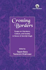 Crossing Borders : Essays on Literature, Culture, and Society in Honor of Amritjit Singh