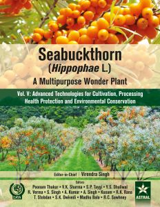 Seabuckthorn (Hippophae L.) : A Multipurpose Wonder Plant: Vol. V: Advanced Technologies for Cultivation, Processing Health Protection and Environmental Conservation