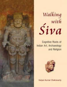 Walking With Siva: Cognitive Roots of Indian Art, Archaeology and Religion (2 Vols-Set)